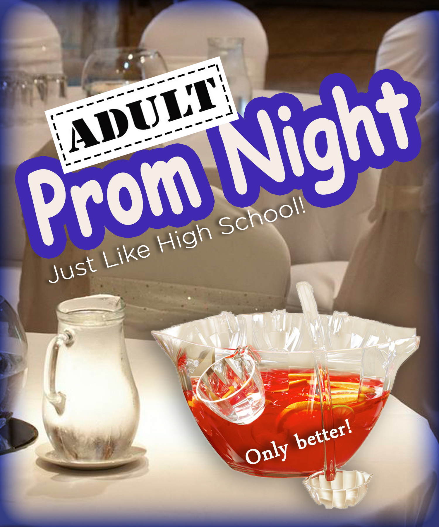 Adult Prom Night - Just Like High School - Only Better!