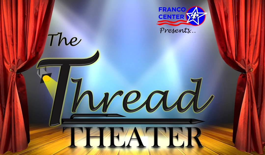 Thread Theater - The Third Wednesday of Each Month